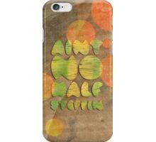 Ain't No Half Steppin - Big Daddy Kane iPhone Case/Skin
