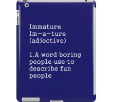 Immature iPad Case/Skin