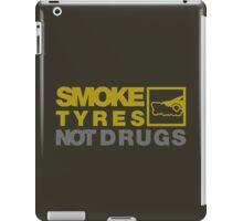 SMOKE TYRES NOT DRUGS (3) iPad Case/Skin