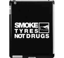 SMOKE TYRES NOT DRUGS (4) iPad Case/Skin
