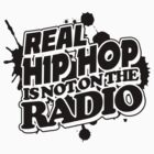 Real Hip Hop Is Not On The Radio by HHGA
