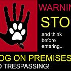 WARNING Dog on premises. by justice4mary