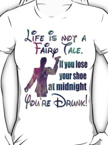 Life is not a fairy tale  T-Shirt