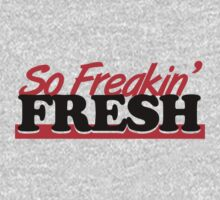 So Freakin' Fresh (7) by PlanDesigner