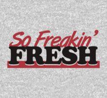 So Freakin' Fresh (7) by PlanDesigner