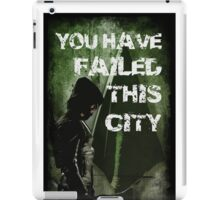 Arrow-Failed This City iPad Case/Skin