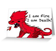 Baby Smaug - I am Fire, I am Death Greeting Card