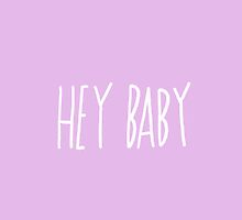 Hey Baby by Leah Flores