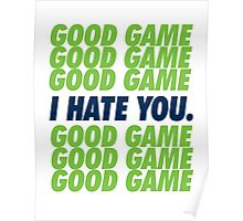 Seahawks Good Game I Hate You Poster