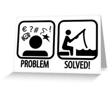 Fishing: Problem Solved Greeting Card