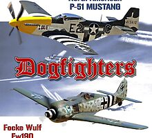 Dogfighters: P-51 vs Fw190 by Mil Merchant