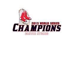 2013 Boston Red Sox World Series Champions by Firststringgfx