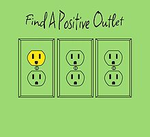 Positive Outlet - Positive Outlet by SarahBertochi