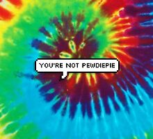 You're Not PewDiePie by Holly Staniforth