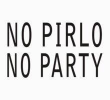 No Pirlo, No Party (Original) by LandoDesign