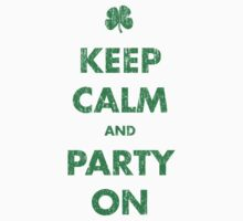 Keep Calm and Party On by medallion