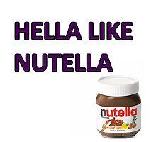 Hella Like Nutella by piercetheveil