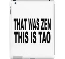that was zen iPad Case/Skin
