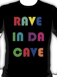 Rave In Da Cave T-Shirt