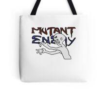 Mutant Enemy  Tote Bag
