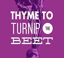 Thyme To Turnip The Beet by Aly Juma