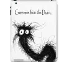 creature from the drain 2 iPad Case/Skin