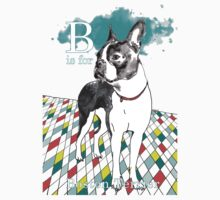 B is for Boston Terrier I Kids Clothes