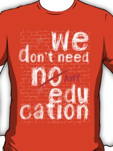 pink floyd no education shirt T-Shirt