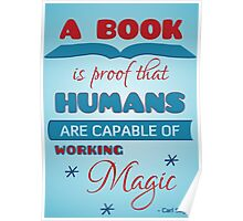 A book is proof that humans are capable of working magic Poster