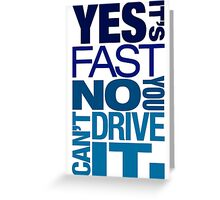 Yes it's fast No you can't drive it (3) Greeting Card