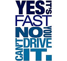 Yes it's fast No you can't drive it (3) Photographic Print