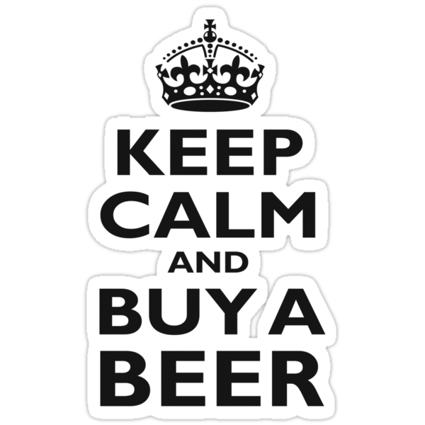 KEEP CALM AND BUY A BEER - Black on white by TOM HILL - Designer