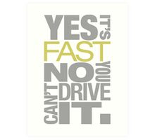 Yes it's fast No you can't drive it (7) Art Print