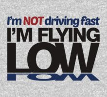 I'm not driving fast – I'm flying low (1) Kids Clothes