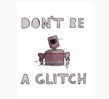 Don't be a Glitch by wamble