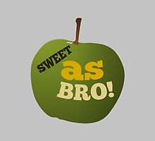 Green apple SWEET AS BRO  by piedaydesigns