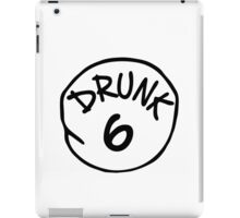 Drunk 6 iPad Case/Skin