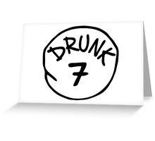 Drunk 7 Greeting Card