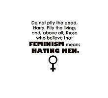 feminism does NOT mean hating men Photographic Print