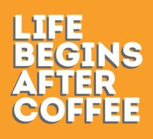 Life Begins After Coffee by inspiring