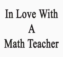 In Love With A Math Teacher  by supernova23