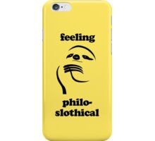 Feeling Philoslothical iPhone Case/Skin