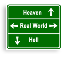 Heaven, real world or hell Canvas Print