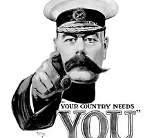 Lord Kitchener WW1. YOUR COUNTRY NEEDS YOU! by TOM HILL - Designer