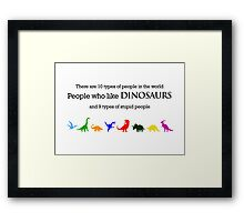 10 Types of People - Dinosaurs Framed Print