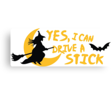 Yes, I can drive a stick Canvas Print