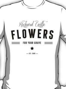 Flowers for your Grave T-Shirt