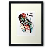 Use your brain Framed Print