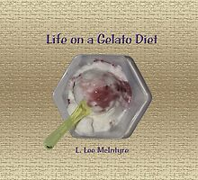 Life on a Gelato Diet by L Lee McIntyre