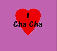 Dance - I Love Cha Cha Cha Camisa T-Shirt by deanworld